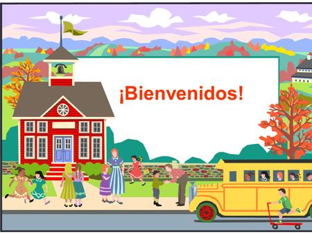 ¡Bienvenidos! This would be a great way to start the first week of school! Also, it could run as a continuous show during Open House.