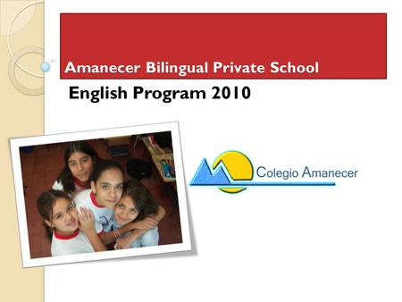 Amanecer Bilingual Private School English Program 2010.