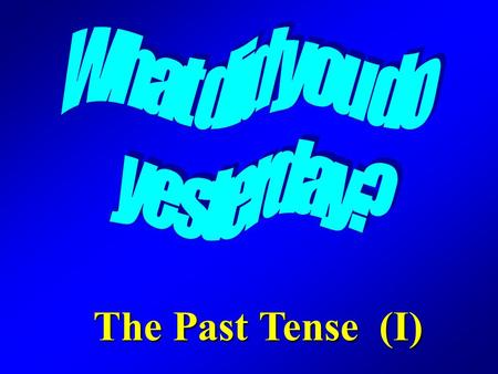 The Past Tense (I). Reflecting Reflecting on on Language Language.