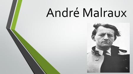 André Malraux.