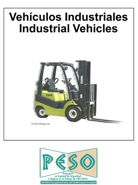 Norlift of Oregon, Inc. Vehículos Industriales Industrial Vehicles.