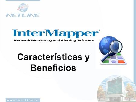 Características y Beneficios. Altamente Escalable. Implementación en múltiples sitios. Multiplataforma (ej, windows, mac, linux, etc.) Fácil de Instalar,