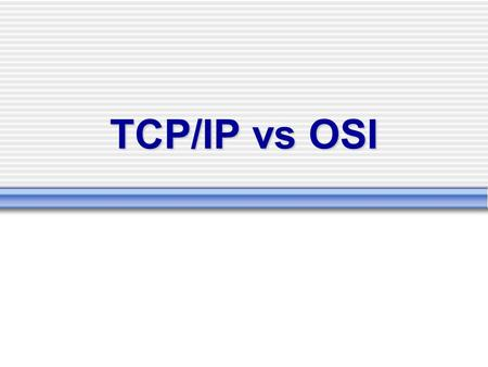 TCP/IP vs OSI.
