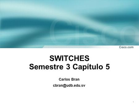 SWITCHES Semestre 3 Capítulo 5