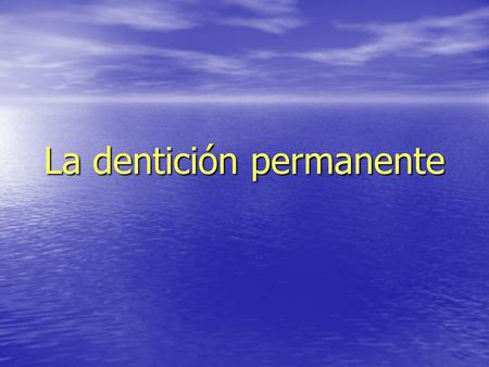 La dentición permanente