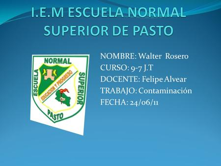 I.E.M ESCUELA NORMAL SUPERIOR DE PASTO
