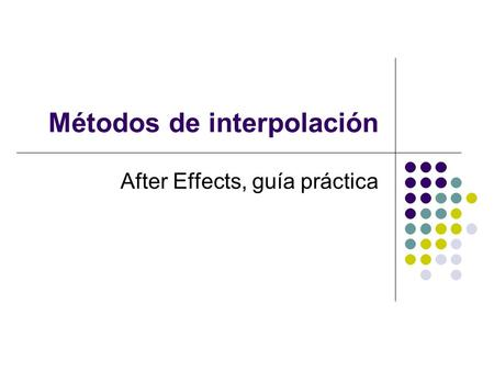 Métodos de interpolación After Effects, guía práctica.