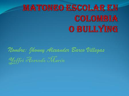 Matoneo escolar en Colombia o bullying