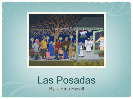 Las Posadas By: Jenna Hysell. Las Posadas The festivities for Christmas start with posadas. It is celebrated from December 16-24 representing the nine.