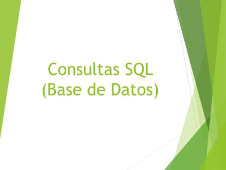 Consultas SQL (Base de Datos). SQL - Introducción Las Sentencias del SQL se dividen en:  Sentencias DDL (Data Definition Language): Permiten crear/modificar/borrar.
