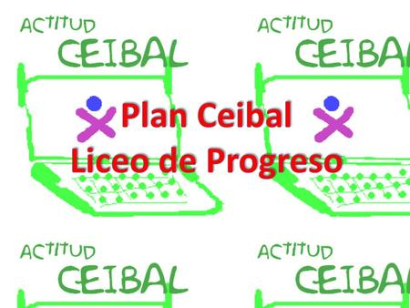 Plan Ceibal Liceo de Progreso.