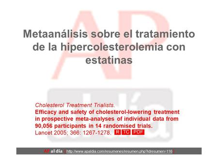 Metaanálisis sobre el tratamiento de la hipercolesterolemia con estatinas Cholesterol Treatment Trialists. Efficacy and safety of cholesterol-lowering.