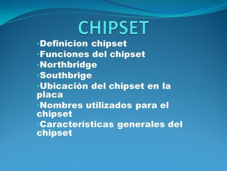 CHIPSET Definicion chipset Funciones del chipset Northbridge