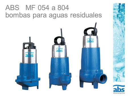 ABS MF 054 a 804 bombas para aguas residuales