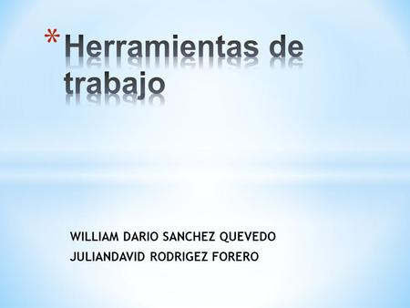 WILLIAM DARIO SANCHEZ QUEVEDO JULIANDAVID RODRIGEZ FORERO.