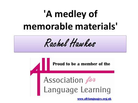 'A medley of memorable materials' Rachel Hawkes. Spontaneous Talk CLIL Film Stories Primary IWB 2010-11 so far…..