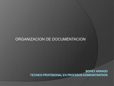 ORGANIZACION DE DOCUMENTACION. ANALISIS DE DOCUMENTACION DALBERT INTERNACIONAL  ¿QUÉ DEPENDENCIA ES LA ENCARGADA DE LA DOCUMENTACIÓN? DESCRIBA LA DEPENDENCIA?