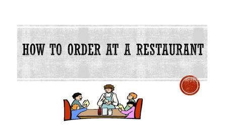 How to order at a restaurant