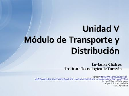 Fuente:  distribucion?utm_source=slideshow&utm_medium=ss &utm_campaign=download_notificationhttp://www.jigidavel/logistica-