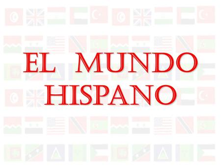 El Mundo Hispano Hispanos en Los Estados Unidos 42 million hispanics living in the united states Population in The U.S.A –2011 estimate -312,370,000.
