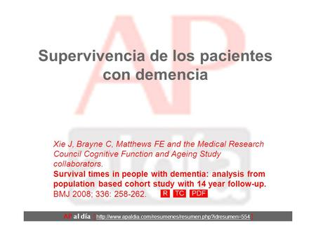Supervivencia de los pacientes con demencia Xie J, Brayne C, Matthews FE and the Medical Research Council Cognitive Function and Ageing Study collaborators.