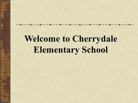 Welcome to Cherrydale Elementary School. Visitors: Please sign in with the receptionist.