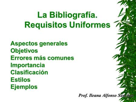 La Bibliografía. Requisitos Uniformes