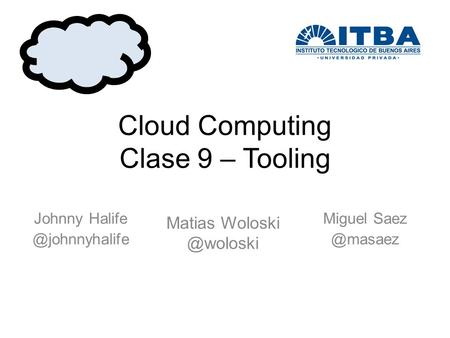 Cloud Computing Clase 9 – Tooling Miguel Johnny Matias