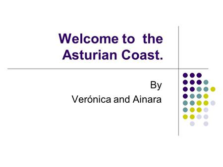 Welcome to the Asturian Coast. By Verónica and Ainara.