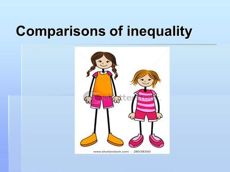 Comparisons of inequality.  Use más…que or menos…que to express comparisons of inequality with nouns, adjectives, and adverbs.  Cuando Alina era joven.