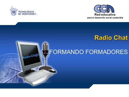 Red educativa para el desarrollo social sostenible Radio Chat FORMANDO FORMADORES.