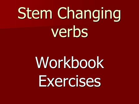 Stem Changing verbs Workbook Exercises. El cuerpo Identify each part of the body. 1. Cabeza 2. Brazo 3. Mano 4. Rodilla 5. pierna 6. pie.