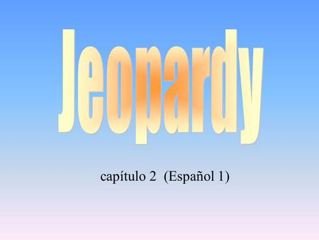 "capítulo 2 (Español 1) 100 200 400 300 400 tiendasAR verbs (meanings) 300 200 400 200 100 500 100 location words/expressions VERB ENDINGS ""-ar"""