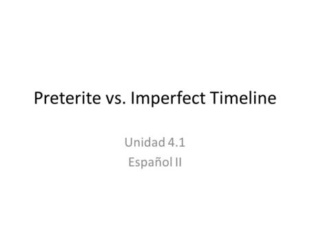 Preterite vs. Imperfect Timeline