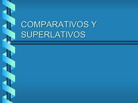 COMPARATIVOS Y SUPERLATIVOS. Comparative of Equality When things being compared have equal characteristics, the comparison of equality is used. The book.