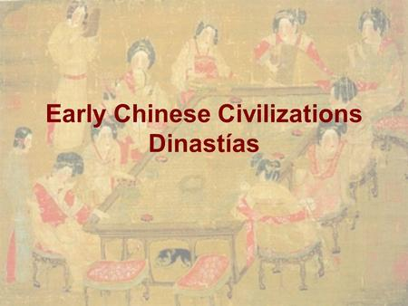 Early Chinese Civilizations Dinastías