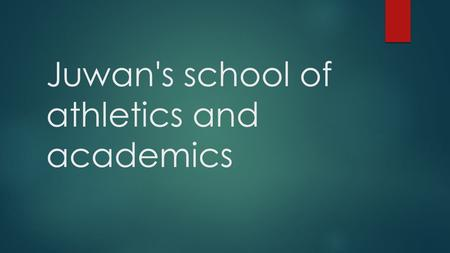 Juwan's school of athletics and academics. El director  Me llamo Juwan gamble, yo soy director de la escuela.