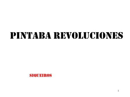 "1 Pintaba revoluciones siqueiros. 2 Sus obras famosas son ""Roots"" y ""Self Portrait Dedicated to Leon Trotsky"" kahlo."