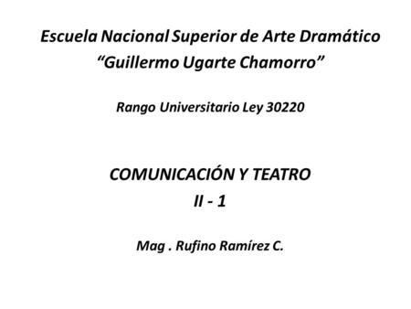 Escuela nacional superior de arte dram tico ppt descargar for Escuela superior de artes