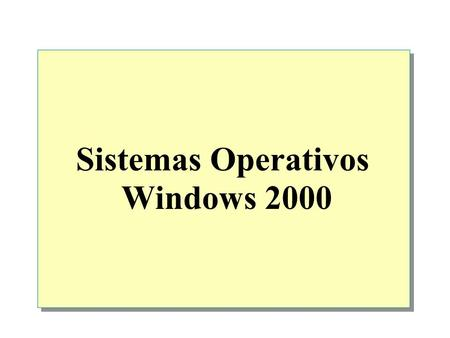 Sistemas Operativos Windows 2000.  Descripción general Funciones del sistema operativo Características de Windows 2000 Versiones de Windows 2000.