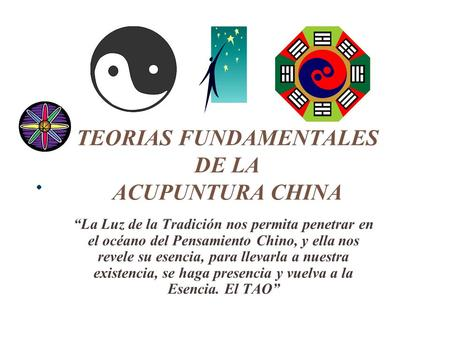 TEORIAS FUNDAMENTALES DE LA ACUPUNTURA CHINA