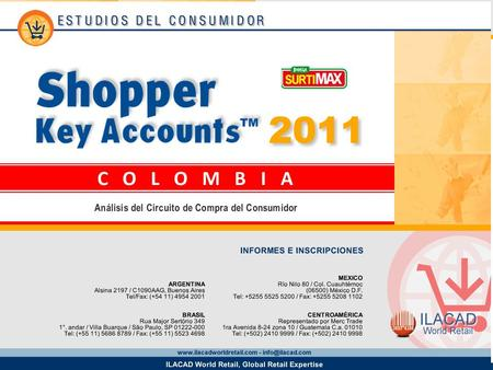 2 Key Account Bodega Surtimax Los datos provistos en este informe provienen del estudio Shopper Key Accounts Colombia 2011 y corresponden a la base de.