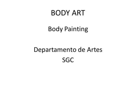 BODY ART Body Painting Departamento de Artes SGC.