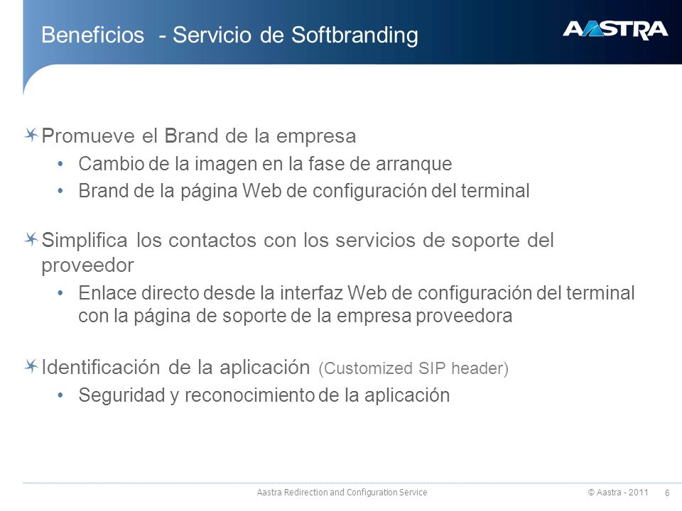 © Aastra - 2011 7 Aastra Redirection and Configuration Service ¿Cómo funciona.