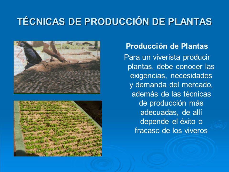 TÉCNICAS DE PRODUCCIÓN DE PLANTAS 1.