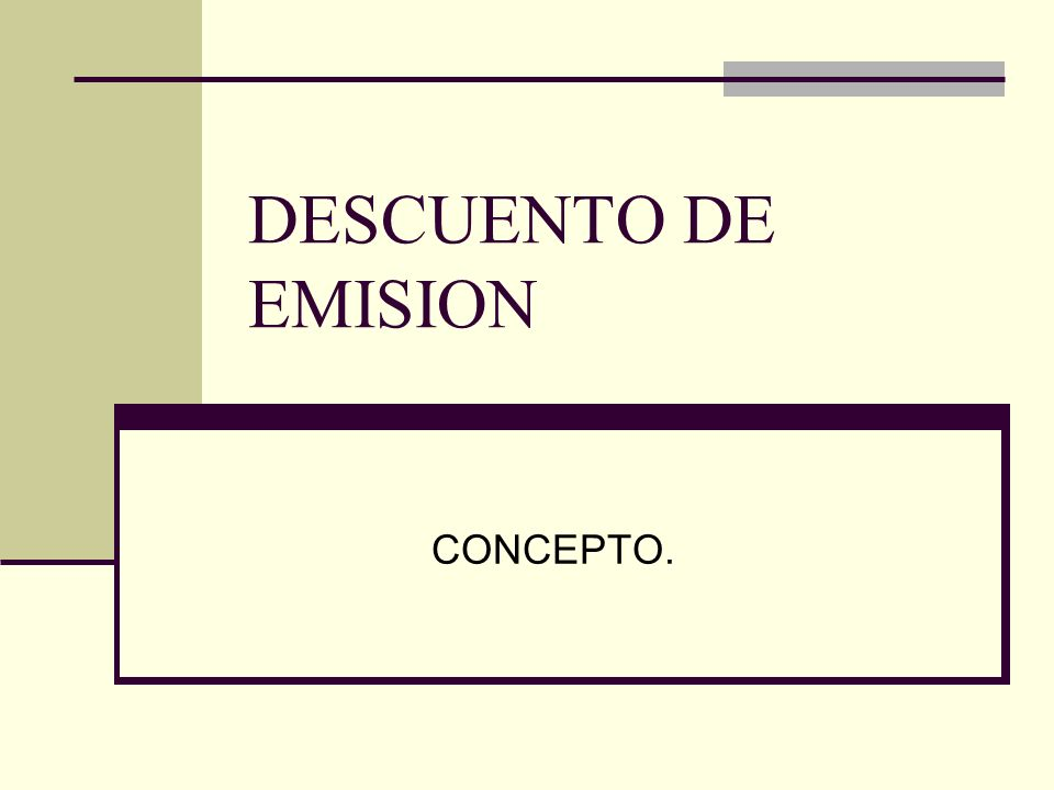 DESCUENTO DE EMISION MOMENTO 0 PN = Capital Social EMPRESA