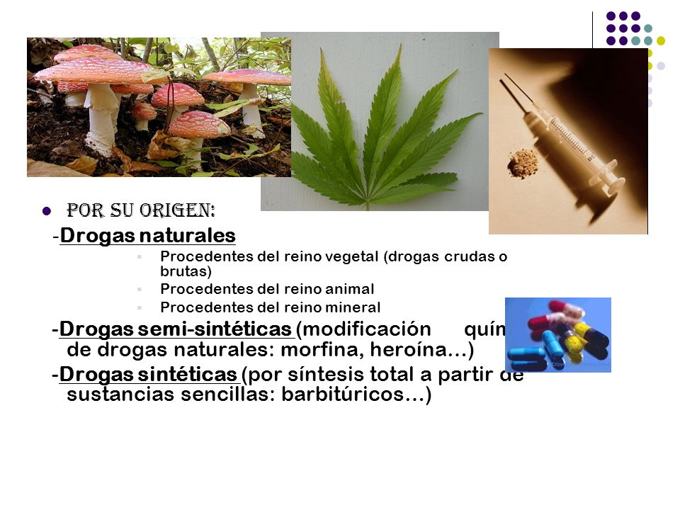 Por sus efectos: -Drogas estimulantes (cocaína, anfetaminas, nicotina…) -Drogas depresivas Sustancias anestésicas Sustancias hipnóticas Sustancias sedantes Sustancias tranquilizantes Sustancias analgésica -Drogas alucinógenas (marihuana, LSD, peyote…)