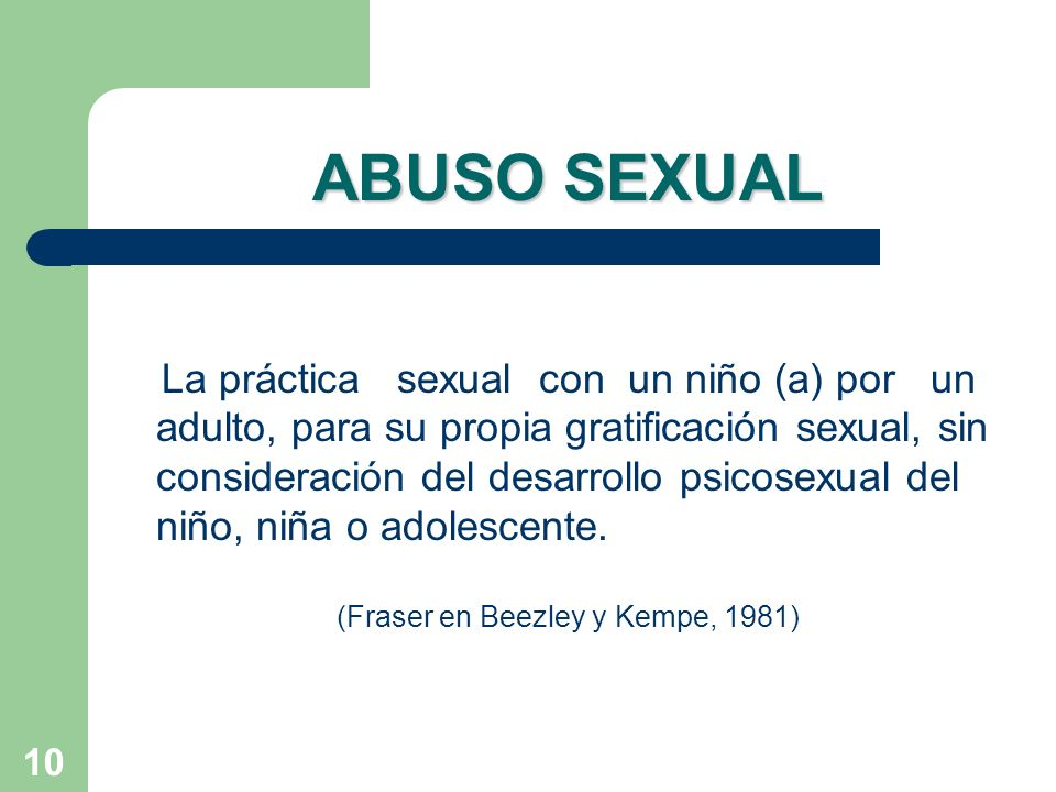 11 ABUSO SEXUAL A NNA SIN CONTACTO FISICO EXTRAFAMILIAR CON CONTACTO FISICO INTRAFAMILIAR CON CONTACTO FISICO Y VIOLENTO