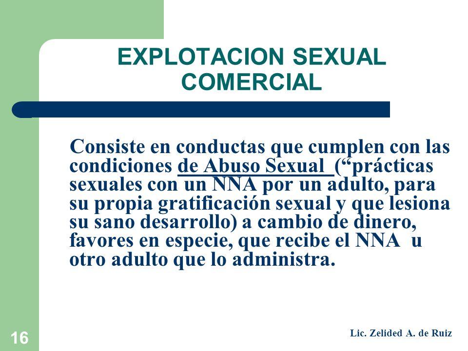 17 La Explotación Sexual Comercial tiene la característica de involucrar a 2 perpetradores: ) Perpetrador primario que realiza la acción directa.