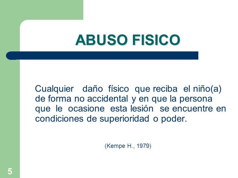 6 ABUSO PSICOLOGICO Cuando un adulto ataca de manera sistemática el desarrollo del yo y la competencia social de un niño (a).